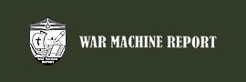 WAR MACHINE REPORT